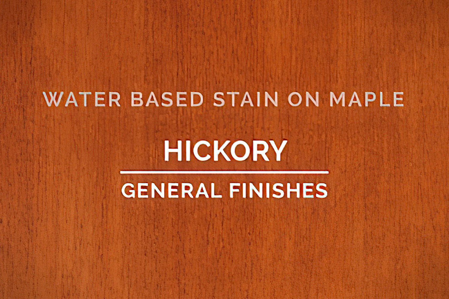 General Finishes Hickory Stain Water Based