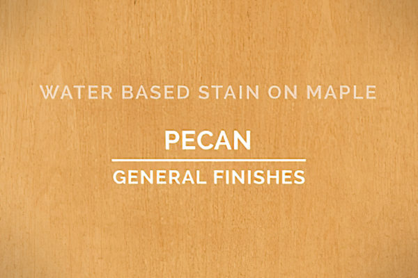 General Finishes Pecan Stain Water Based