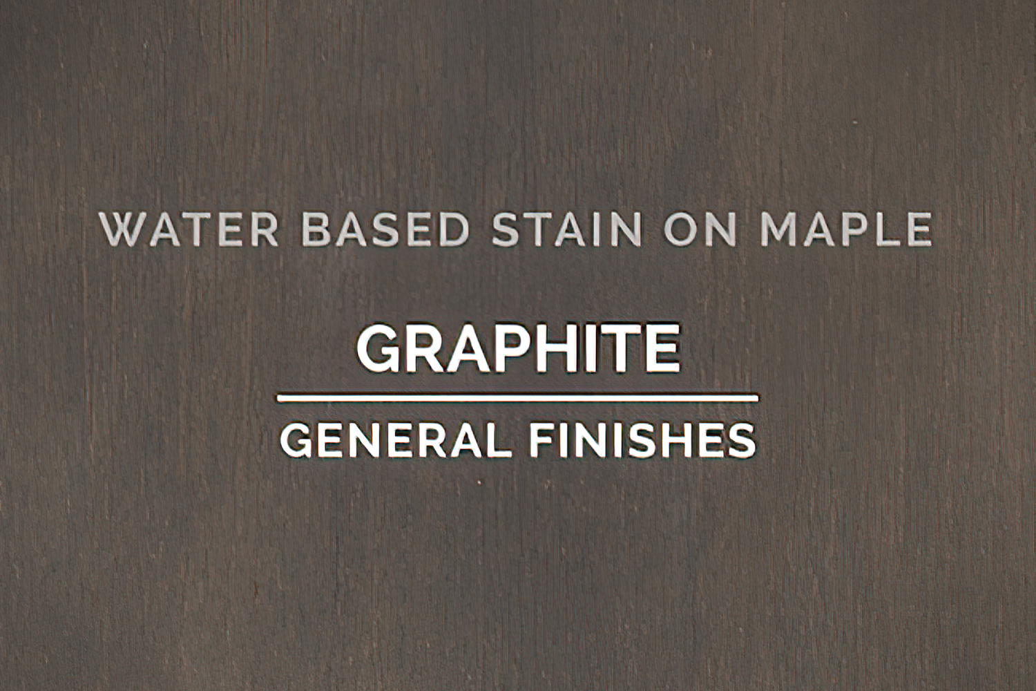 General Finishes Graphite Stain Water Based