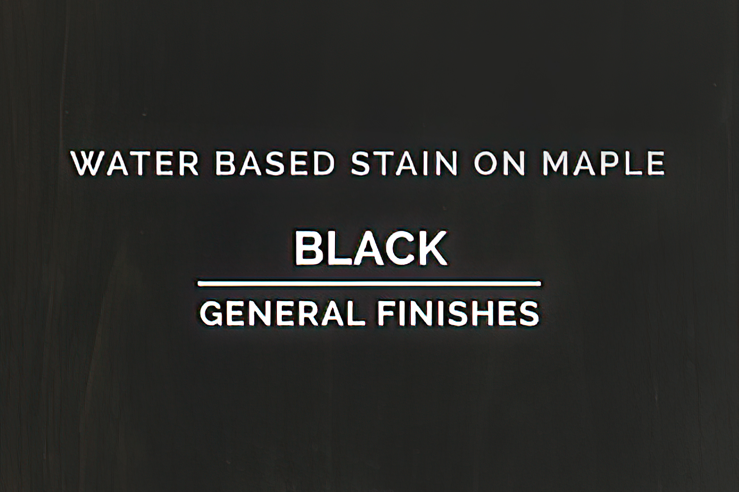 General Finishes Black Stain Water Based