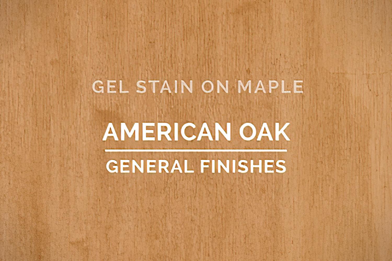 General Finishes American Oak Gel Stain Oil