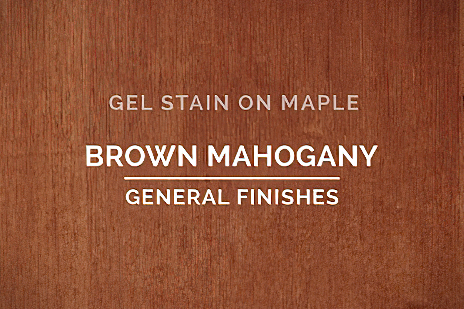 Color Chip Gel Stain Brown Mahogany On Maple General Finishes Copy