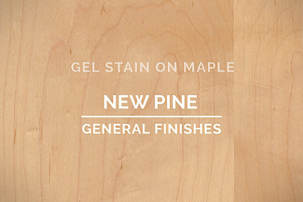 General Finishes New Pine Gel Stain Oil Based