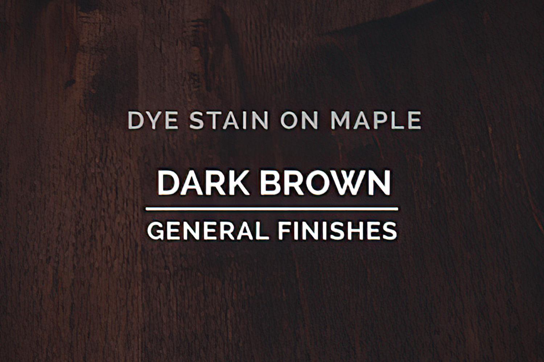 General Finishes Dye Dark Brown Pint