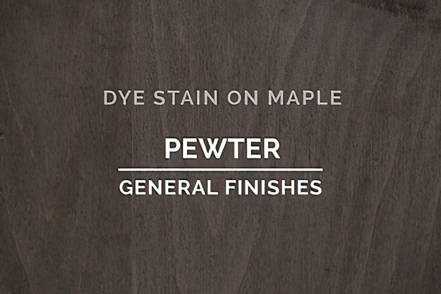 Color Chip Dye Stain Pewter On Maple General Finishes Copy